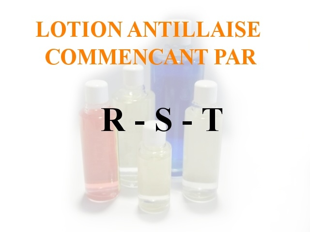 Lotions Antillaises - R-S-T